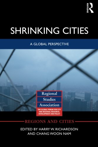 Shrinking Cities: A Global Perspective (Regions and Cities)
