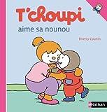 """Afficher """"T'choupi aime sa nounou"""""""