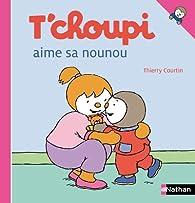 T'choupi aime sa nounou par Thierry Courtin