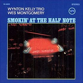 Smokin' At The A Half Note - Wynton Kelly Trio & Wes ()