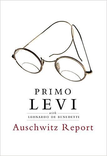 Auschwitz Report: Primo Levi, Leonardo De Benedetti, Robert S C