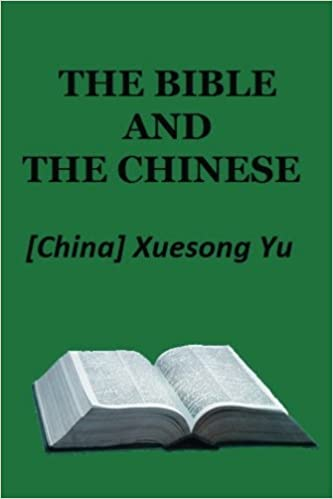 The Bible and the Chinese: Xuesong Yu: 9781507867556: Amazon