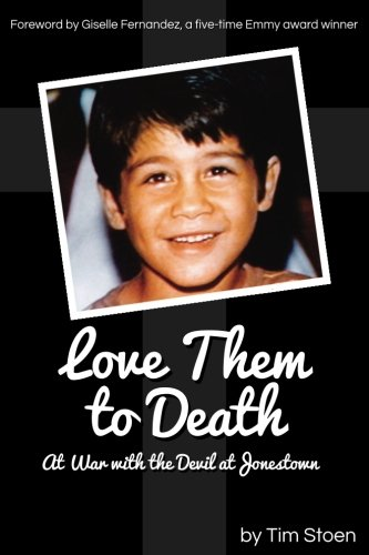 Love Them to Death: At War with the Devil at Jonestown