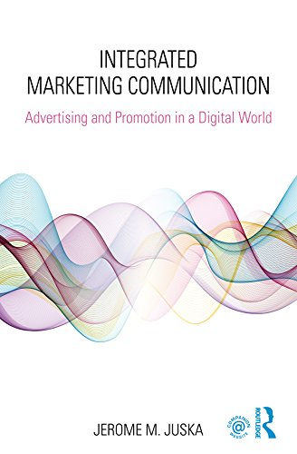 Integrated Marketing Communication: Advertising and Promotion in a Digital World