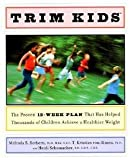 img - for Melinda S. Sothern: Trim Kids(tm) : The Proven 12-Week Plan That Has Helped Thousands of Children Achieve a Healthier Weight (Hardcover); 2002 Edition book / textbook / text book