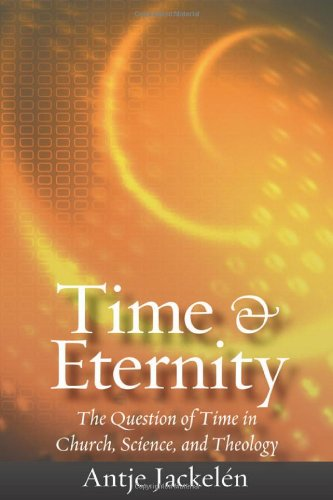 Download Time And Eternity: The Question Of Time In Church, Science, And Theology ebook
