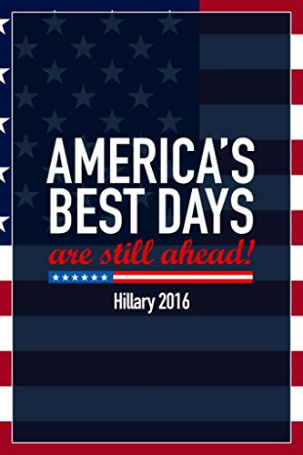 (Americas Best Days Still Ahead Hillary Clinton 2016 Democratic Presidential Election Mural Giant Poster 36x54 inch )