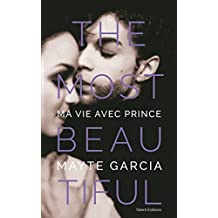 THE MOST BEAUTIFUL : MA VIE AVEC PRINCE