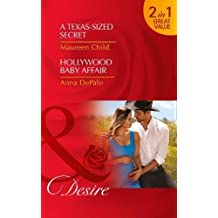 A Texas-Sized Secret: A Texas-Sized Secret (Texas Cattleman's Club: Blackmail, Book 6) / Hollywood Baby Affair (the Serenghetti Brothers, Book 2)