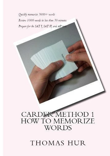 Download Carder Method 1: How to memorize words, quickly memorize 3000+ words, review 1000 words in less than 30 minutes. Prepare for the SAT I, SAT II, AP, GRE, GMAT, LSAT Pdf