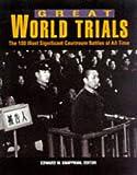 Great World Trials, Edward W. Knappman, 1578590019
