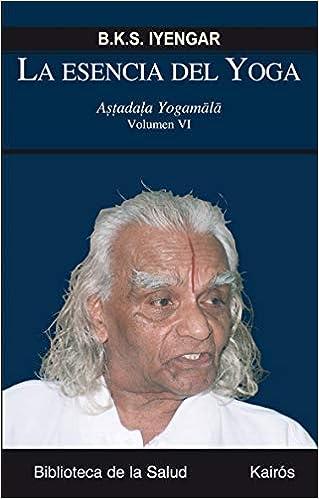 La Esencia Del Yoga Vi (Biblioteca de la Salud): Amazon.es ...
