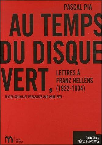 Téléchargement Au temps du Disque vert : Lettres à Franz Hellens, 1922-1934 epub, pdf