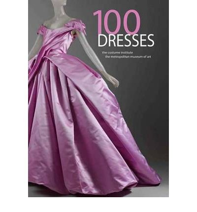 [(100 Dresses: The Costume Institute )] [Author: