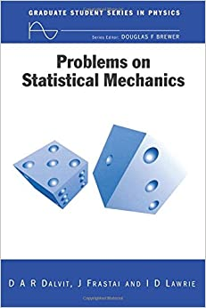 Problems on Statistical Mechanics (Graduate Student Series in Physics)