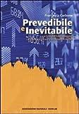Prevedibile e inevitabile. La crisi dell'interventismo. Le cause del disastro e i rimedi possibili