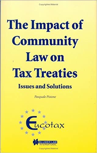 The Impact of Community Law on Tax Treaties - Issues and Solutions (Eucotax Series on European Taxation Series)