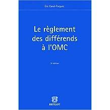 Le règlement des différends à l'OMC