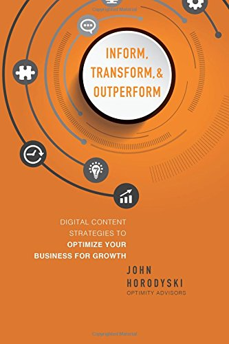 Inform, Transform & Outperform: Digital Content Strategies To Optimize Your Business For Growth ebook