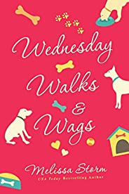 Wednesday Walks & Wags: An Uplifting Women's Fiction Novel of Friendship and Rescue Dogs (The Sunday P