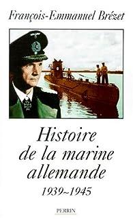 Histoire de la marine allemande par François-Emmanuel Brézet