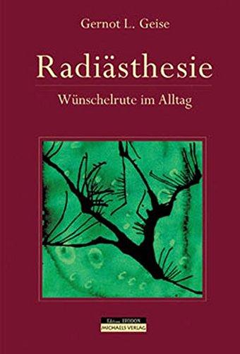 Radiästhesie: Wünschelrute im Alltag Gebundenes Buch – 1. Januar 2003 Gernot L Geise Michaels 3895396125 Grenzwissenschaften