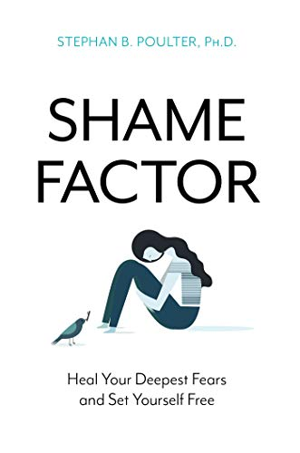 The Shame Factor: Heal Your Deepest Fears and Set Yourself Free (English Edition)