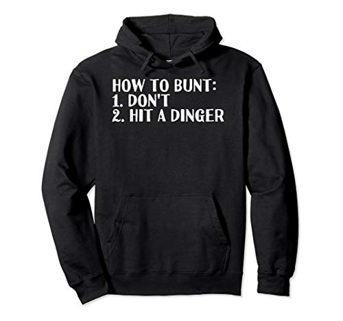 HOW TO BUNT DON'T HIT DINGER Hoodie Funny Baseball Gift Idea]()