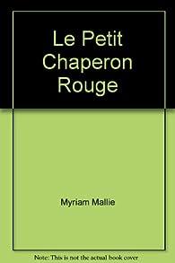 Le Petit Chaperon Rouge par Myriam Mallié
