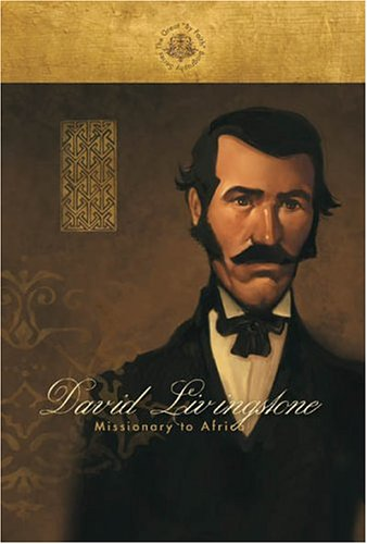 David Livingstone: Missionary to Africa (By Faith Biography Series)