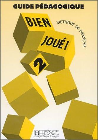 Téléchargement Guide pédagogique, bien joué 2 !. Méthode de français pdf, epub ebook
