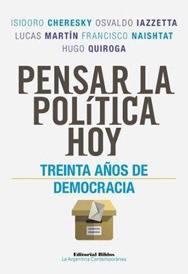 Pensar la política hoy : 30 años de democracia PDF