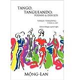 img - for Tango, Tangueando: Poemas Y Dibujos (Tango, Tangoing: Poems & Art) (Bilingual Spanish/English Edition) (Paperback)(Spanish) - Common book / textbook / text book