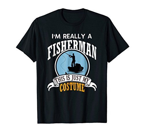 Fisherman Halloween Costume T-shirt This Is Just My Costume
