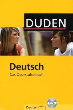 Deutsch - Das Oberstufenbuch - Allgemeine Ausgabe: Schülerbuch mit DVD-ROM