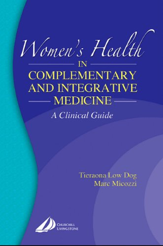 Womens Health In Complementary And Integrative Medicine  A Clinical Guide  1E  Womens Health In Complementary   Integrative Medicine