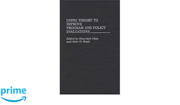 Using Theory to Improve Program and Policy Evaluations
