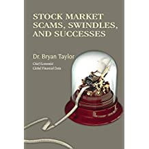 Stock Market Scams, Swindles and Successes