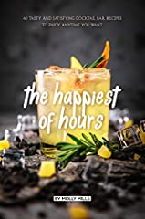 Who doesn't love a happy hour? It is every adult's chilling time, you can't wait to get out of the office and let your hair down and have a good drink. Sometimes, however, you don't feel like going to a crowded and noisy bar, or you just don'...