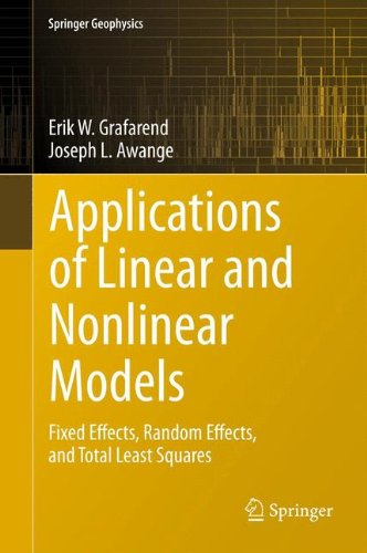Applications of Linear and Nonlinear Models: Fixed Effects, Random Effects, and Total Least Squares (Springer Geophysics