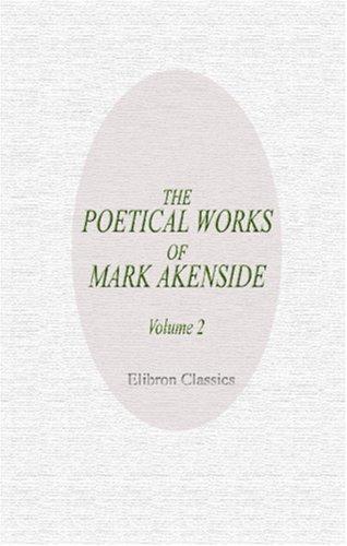 Read Online The Poetical Works of Mark Akenside: Volume 2 pdf
