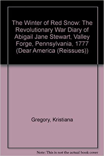 The Winter Of Red Snow The Revoluntionary War Diary Of Abigail Jane