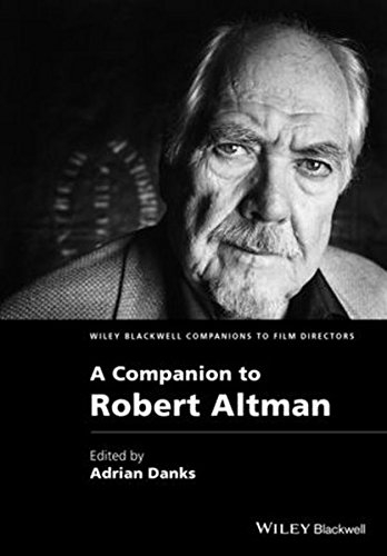 A Companion to Robert Altman (Wiley Blackwell Companions to Film Directors)