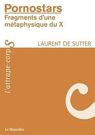 Pornostars : Fragments d'une métaphysique du X par Laurent de Sutter