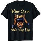 Virgo Queen wake pray stay virgo queen Gift T-shirts