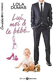 Lui, moi et le bébé..., l'intégrale par Lola Dumas