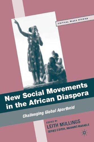 New Social Movements in the African Diaspora: Challenging Global Apartheid pdf epub