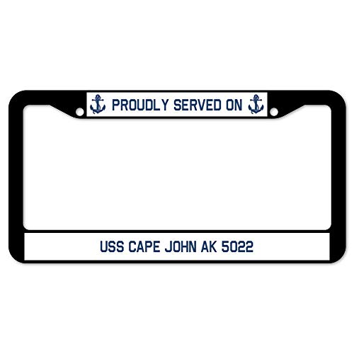 - Proudly Served On USS Cape John Ak 5022 License Plate Frame 12