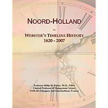 Noord-Holland: Webster's Timeline History, 1620 - 2007