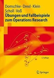 Übungen und Fallbeispiele zum Operations Research (Springer-Lehrbuch)